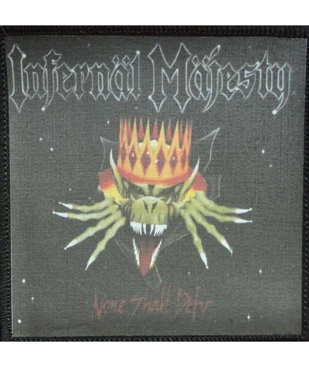 Parche INFERNAL MAJESTY - None Shall Defy